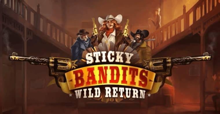 Sticky Bandits Wild Return: Banditerna har fått tillväxt